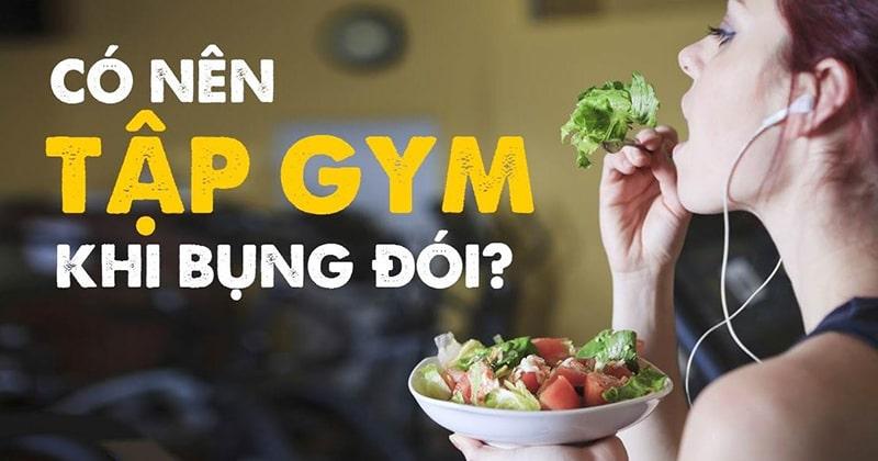 Không nên ăn no trước khi luyện tập